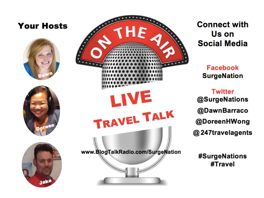Surge Nation and Travel Talk Hosts social media URLs: Facebook is SurgeNation. Twitter @SurgeNations | @DawnBarraco | @DoreenHWong | @247travelagents